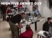 High Five Denied Guy