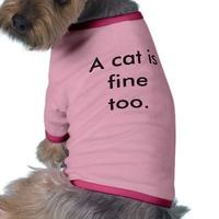 A_cat_is_fine_too_dog_shirt-p15598910006177365622hfo_400