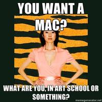 You-want-a-mac-what-are-you-in-art-school-or-something