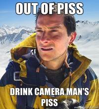 Bear Grylls / Better Drink My Own Piss