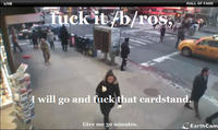 NYC Cardstand Earthcam Trolling / &quot;I'll Be There in 30 Minutes&quot;