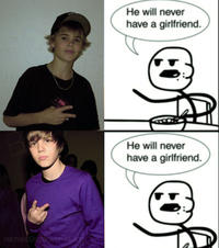 He Will Never Have a Girlfriend