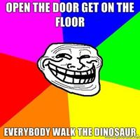 Everybody Walk the Dinosaur