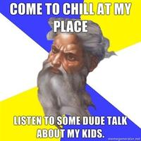 Come-to-chill-at-my-place-listen-to-some-dude-talk-about-my-kids