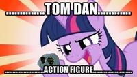 Tom Dan / Look out! Here comes Tom