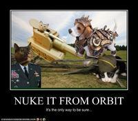 Nuke It From Orbit