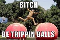 Tripping Balls