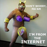 Don't Worry, I'm From the Internet