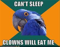 Can't sleep, clown's gonna eat me