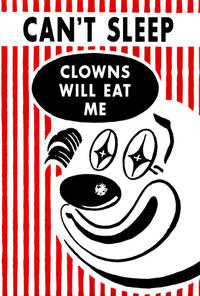 Can't sleep, clown's gonna eat me