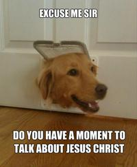 Excuse Me Sir, Do You Have a Moment to Talk About Jesus Christ?