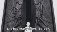 Life Has Many Doors, Ed-Boy!