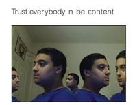 Trust Nobody, Not Even Yourself