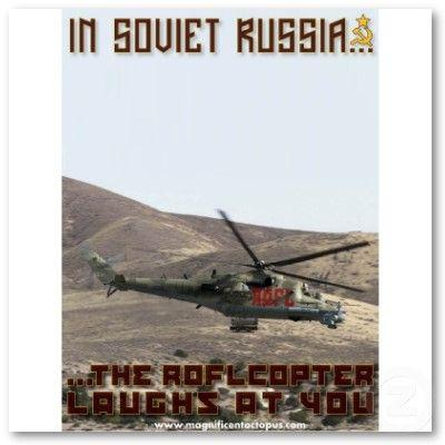 in_soviet_russia_the_roflcopter_laughs_at_you_poster-p228997318617708874t5ta_400.jpg