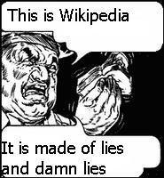 This is Wikipedia. It is made of lies and damn lies