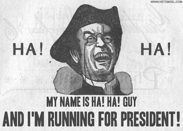 ha_ha_he_s_got_my_vote_.jpg