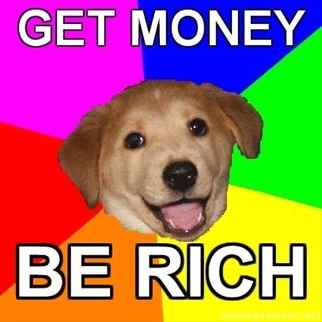 Advice-Dog-Get-Money-Be-Rich.jpg