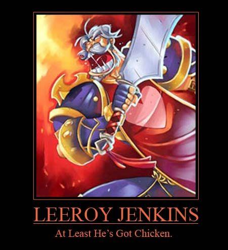Motivational_Poster__Leeroy_by_DTJB.jpg