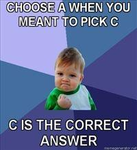 200x218_Success-Kid-Choose-A-when-you-meant-to-pick-C-C-is-the-correct-answer.jpg