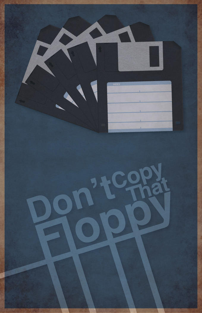 Don__t_Copy_That_Floppy_by_MasterC88.jpg
