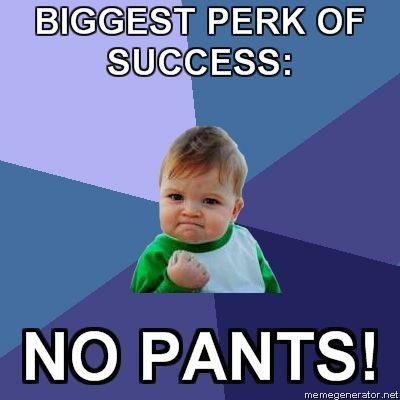 Success-Kid-BIGGEST-PERK-OF-SUCCESS-NO-PANTS.jpg