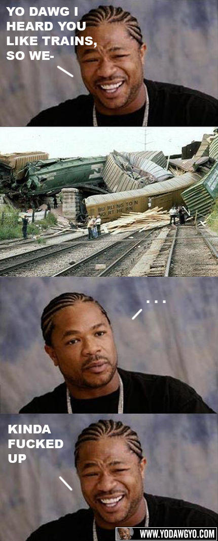 yo-dawg-we-heard-you-like-trains.jpg