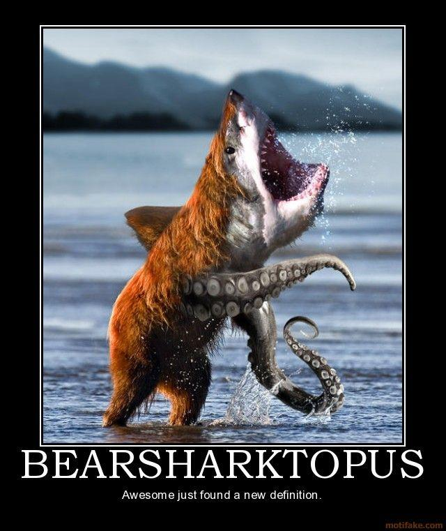 bearsharktopus-bearsharktopus-demotivational-poster-1253670891.jpg