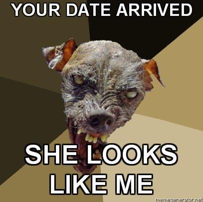 Ugly-Dog-YOUR-DATE-ARRIVED-SHE-LOOKS-LIKE-ME.jpg