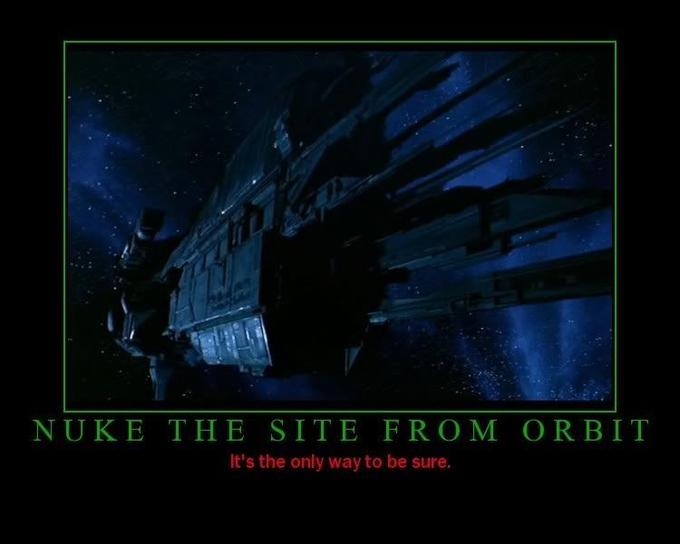 nuke_the_site_from_orbit.jpg