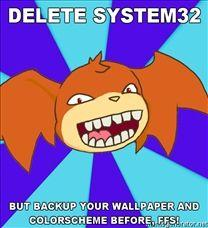 208x228_Advice-Patachu-DELETE-SYSTEM32-BUT-BACKUP-YOUR-WALLPAPER-AND-COLORSCHEME-BEFORE-FFS.jpg