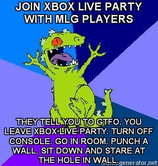 RageQuit-Reptar-JOIN-XBOX-LIVE-PARTY-WITH-MLG-PLAYERS-THEY-TELL-YOU-TO-GTFO-YOU-LEAVE-XBOX-LIVE-PART.jpg