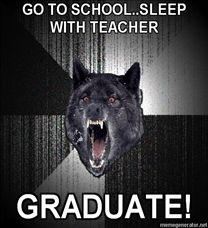208x228_Insanity-Wolf-GO-TO-SCHOOLSLEEP-WITH-TEACHER-GRADUATE.jpg