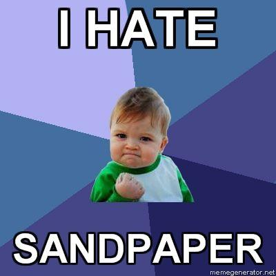 Success-Kid-I-HATE-SANDPAPER.jpg