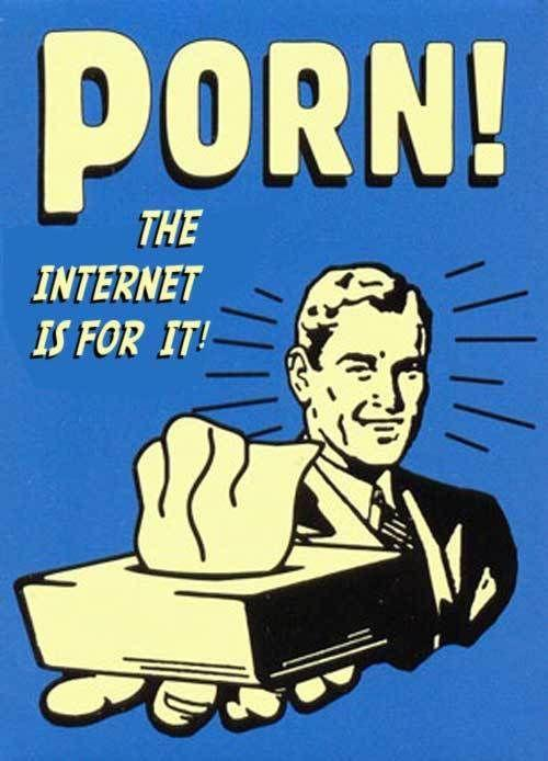 the-internet-is-for-porn.jpg
