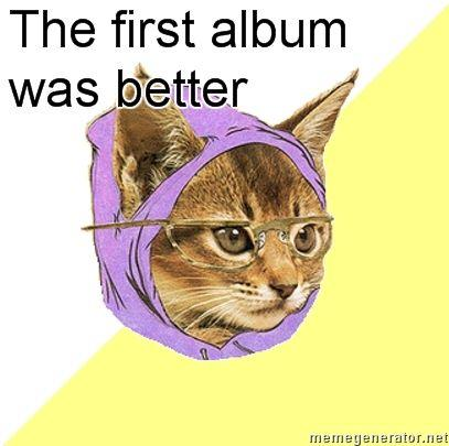 the-first-album-was-better.jpg