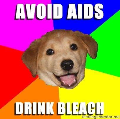 Advice-Dog-avoid-aids-drink-bleach.jpg