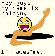 awesomeholeguy.JPG