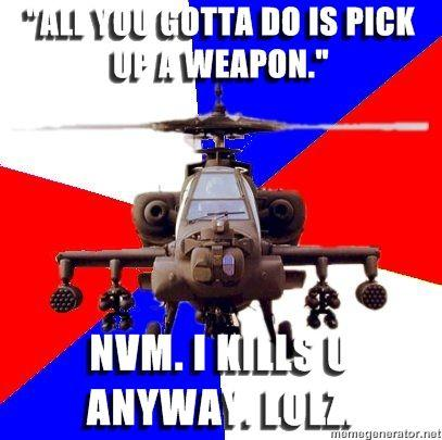 Apache-Gunner-all-you-gotta-do-is-pick-up-a-weapon-nvm-I-kills-u-anyway-lolz.jpg
