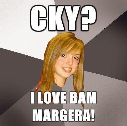 Musically-Oblivious-8th-Grader-CKY-I-love-Bam-Margera.jpg