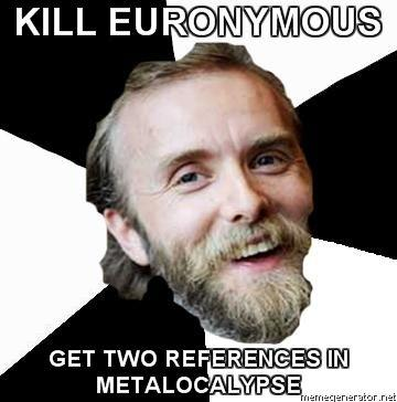 Advice-Vark-KILL-EURONYMOUS-GET-TWO-REFERENCES-IN-METALOCALYPSE.jpg
