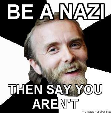 Advice-Vark-Be-a-nazi-THEN-SAY-YOU-ARENT.jpg