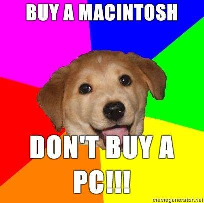 Advice-Dog-Buy-a-Macintosh-Dont-buy-a-PC.jpg