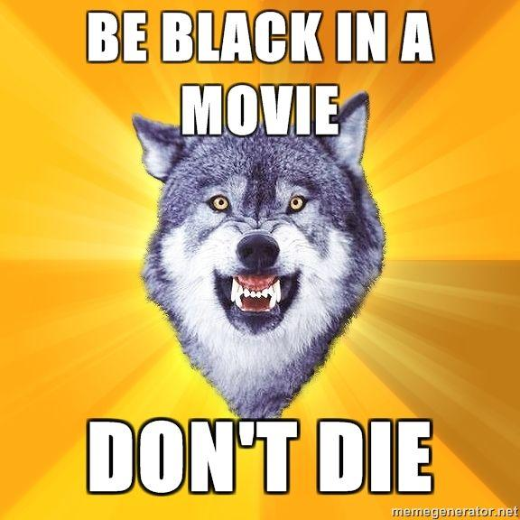 Courage-Wolf-BE-BLACK-IN-A-MOVIE-DONT-DIE.jpg