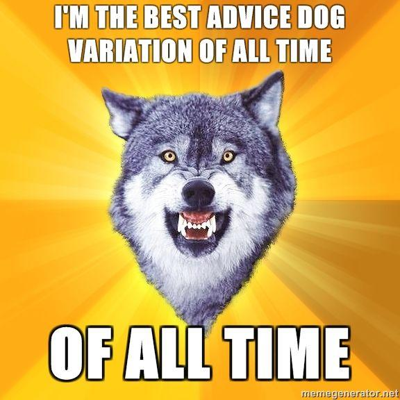 Courage-Wolf-im-the-best-advice-dog-variation-of-all-time-of-all-time.jpg