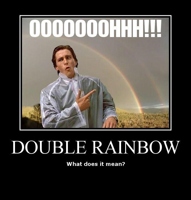 Double_Rainbow-doubles_guy.jpg