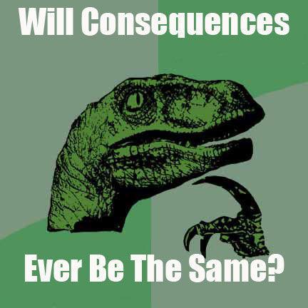 Consecuences_philosoraptor.jpg
