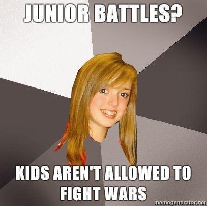 Musically-Oblivious-8th-Grader-Junior-Battles-Kids-arent-allowed-to-fight-wars.jpg