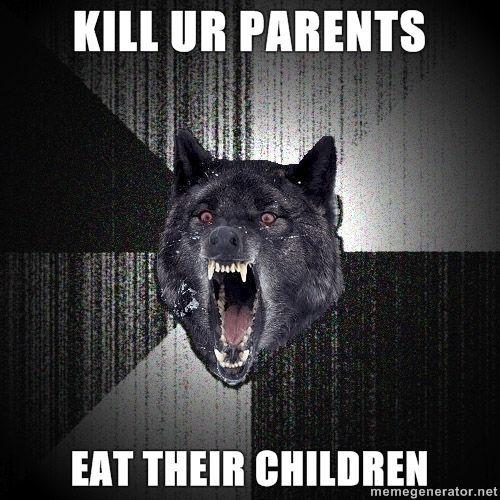 Insanity-Wolf-KILL-UR-PARENTS-EAT-THEIR-CHILDREN.jpg