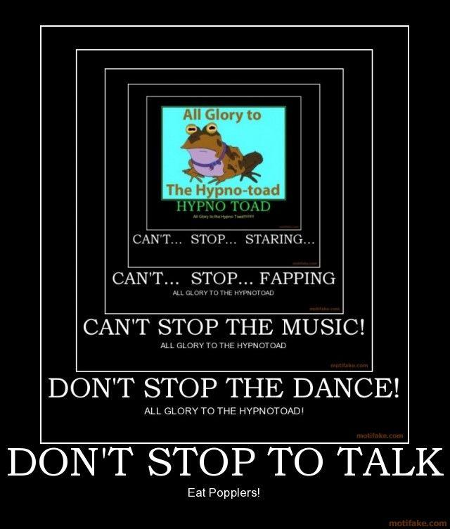 dont-stop-to-talk-futurama-bryan-ferry-tunnels-hypnotoad-demotivational-poster-1219248359.jpg