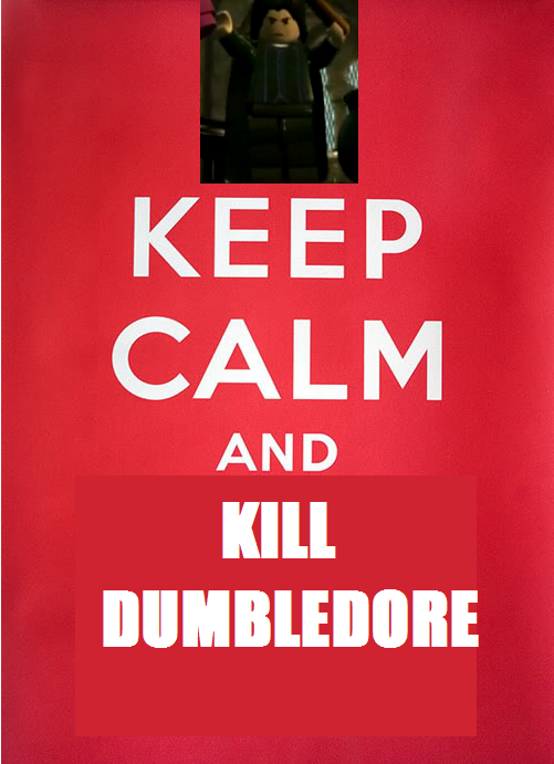 keep_calm_and_kill_dumbledore.png